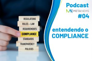 Podcast Meta News #04 | Entendendo o Compliance